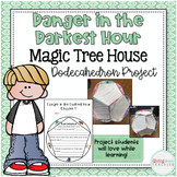 Danger in the Darkest Hour Magic Tree House Dodecahedron Project