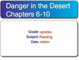Danger in the Desert test: Chapters 6-10