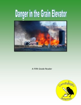 Danger in the Grain Elevator (810L) - Science Informational Text