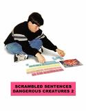 Dangerous Creatures 2 Scrambled Sentences Manipulatives