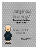 Dangerous Crossing - Journeys Grade 5 Lesson 11 Comprehension Questions