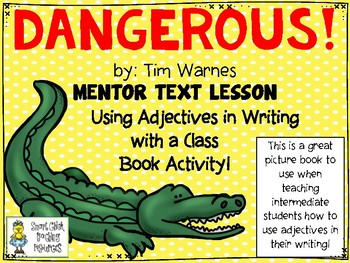 Dangerous! - Using a Picture Book to Teach about Adjectives & Class Book Project