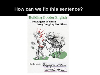 Dangling Modifiers Mini-Lesson
