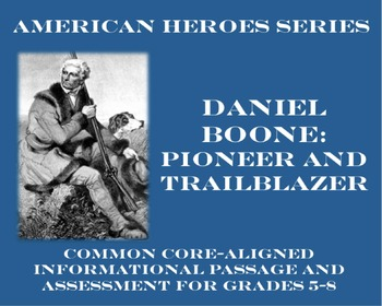 Daniel Boone: Pioneer (Common Core-Aligned Biography and Assessment)