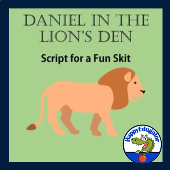 Daniel in the Lions Den - A Fun and Easy Play for Sunday School or Chapel