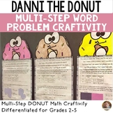 Danni the Donut Math Craftivity- Multi-Step Word Problem- Grades 2-5