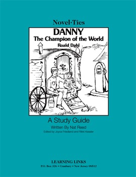 Danny, Champion of the World - Novel-Ties Study Guide