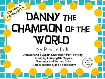 Danny the Champion of the World by Roald Dahl: A Complete Novel Study!