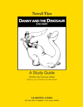 Danny and the Dinosaur - Novel-Ties Study Guide