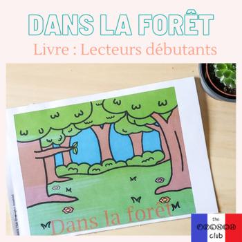 Dans la forêt - Lecteurs Débutants - French Emergent Readers