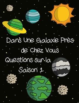 Dans une galaxie près de chez vous questions sur la saison 1
