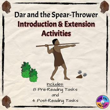 Dar and the Spear-Thrower Introduction and Extension Activities