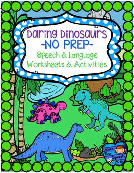Daring Dinosaurs NO PREP Speech and Language Worksheets Ac
