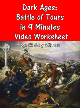Dark Ages: Battle of Tours in 9 Minutes Video Worksheet