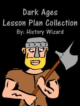 Dark Ages Lesson Plan Collection