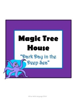 Dark Day in the Deep Sea Magic Tree House #39 Comprehension Novel Study