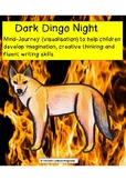 Dark, Dingo Night: a mind-journey (visualisation) for crea