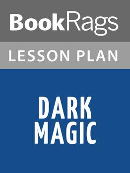 Dark Magic Lesson Plans