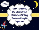 Dark They Were, and Golden Eyed Resources: Text-Dependent ?'s, Gr. Orgs & More!