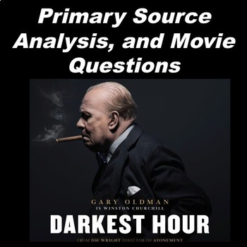 Darkest Hour, Primary Source Analysis and Movie Questions