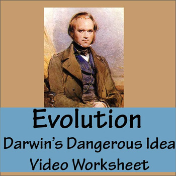 Darwin's Dangerous Idea: PBS Evolution Video Worksheet