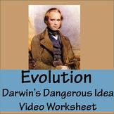Darwin's Dangerous Idea: PBS Evolution Video Worksheet