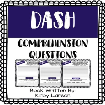 Dash - By: Kirby Larson - Comprehension Questions