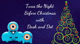 Dash and Dot 'Twas the Night Before Christmas