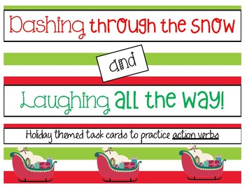 Dashing through the snow & Laughing all the way: Holiday Action Verb Task Cards