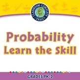 Data Analysis & Probability: Probability - Learn the Skill - PC Gr. PK-2