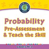 Data Analysis & Probability: Probability - Pre-Assess/Teach - PC Gr. PK-2