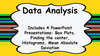Data Analysis: box plots, mean absolute deviation, mean, median and mode