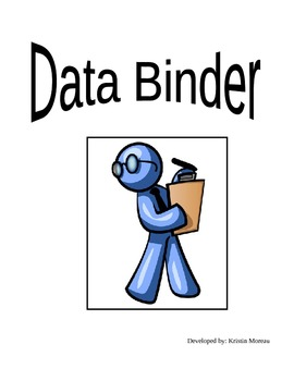 Data Binder- Everything You Need to Get Organized for the School Year