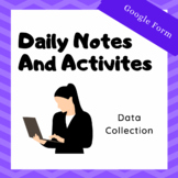 Data Collection: Daily Notes and Activities Google Form
