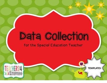 Data Collection for the Special Education Teacher TEMPLATES