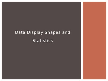 Data Display Shapes and Statistics