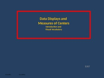Data Display and Measure of Centers Introduction Visual Vocabulary