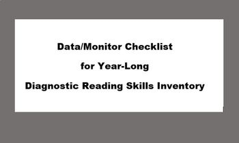 Data/Monitor Checklist for Year-Long  Diagnostic Reading Skills Inventory