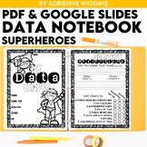 Superhero Theme Data Notebook (PDF & Google Classroom) Dis