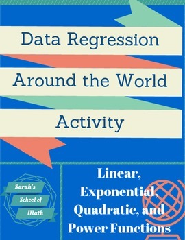 Data Regression Around the World Activity (linear, exp, quad, and power models)