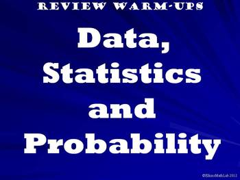 Data, Statistics and Probability Warm Ups and Bell Work