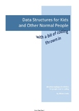 Data Structures for Kids and Other Normal People