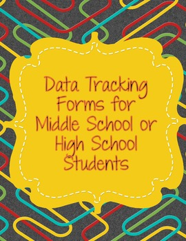 Data Tracking Forms for Middle and High School Students