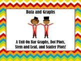 Data and Graphs Mega Unit!!!! Bar Graphs, Dot Plots, Stem and Leaf, and More!