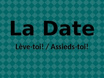 Date in French Lève-toi Assieds-toi