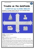 Trouble on the Goldfields, a play about the Eureka Rebellion