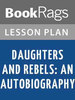 Daughters and Rebels: An Autobiography Lesson Plans