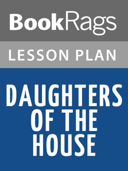 Daughters of the House Lesson Plans
