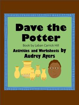 Dave The Potter -- Worksheets, Activities, Creative Writin