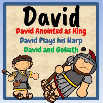 David Anointed as King, Played His Harp, David and Goliath